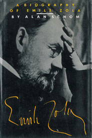 A Biography of Emile Zola by Alan Schom